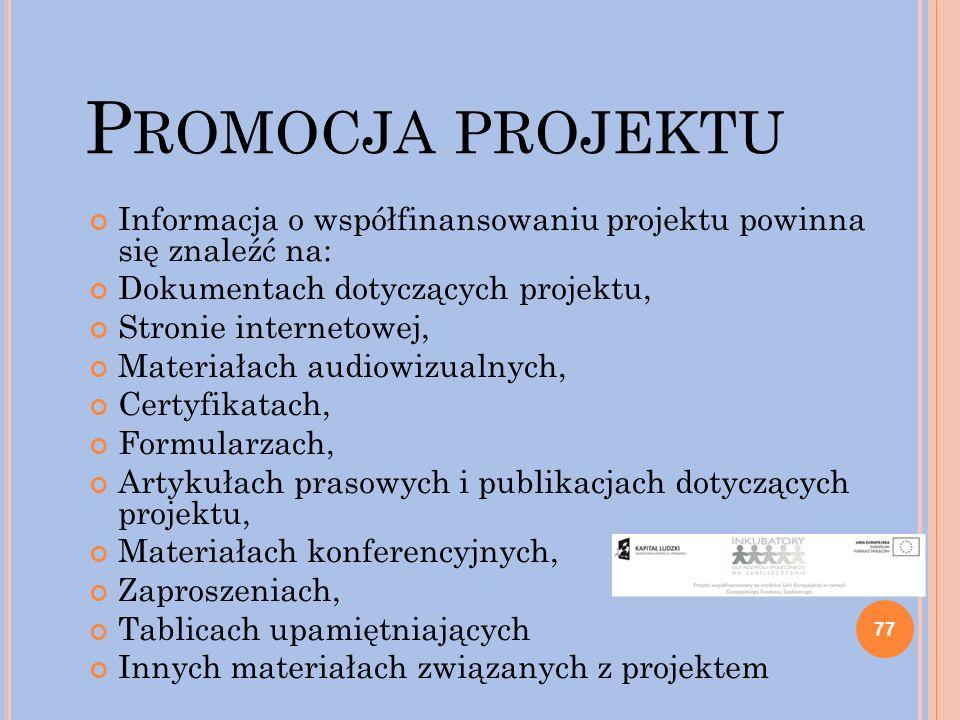 Promocja projektu Informacja o współfinansowaniu projektu powinna się znaleźć na: Dokumentach dotyczących projektu,