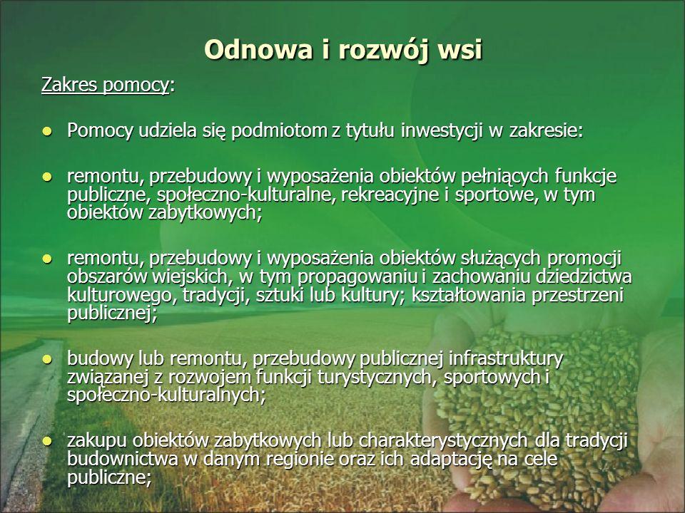Odnowa i rozwój wsi Zakres pomocy: