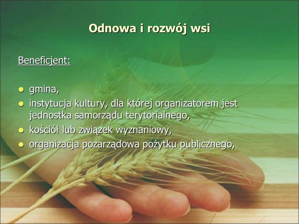 Odnowa i rozwój wsi Beneficjent: gmina,