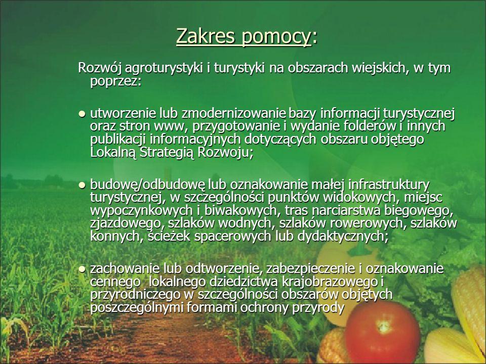 Zakres pomocy: Rozwój agroturystyki i turystyki na obszarach wiejskich, w tym poprzez: