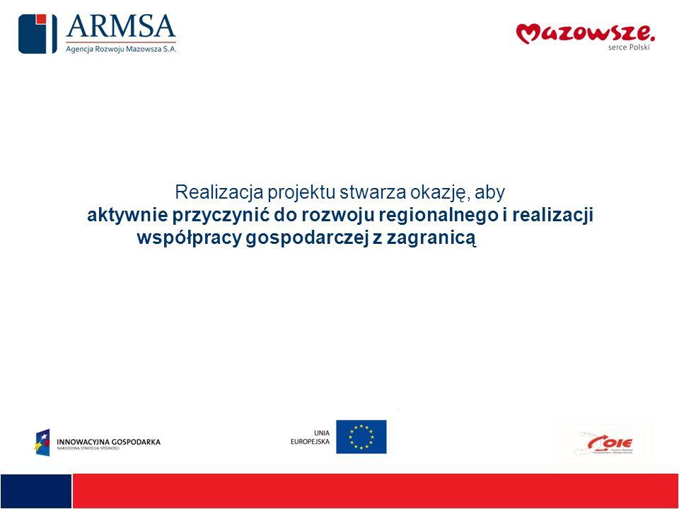 Realizacja projektu stwarza okazję, aby aktywnie przyczynić do rozwoju regionalnego i realizacji współpracy gospodarczej z zagranicą