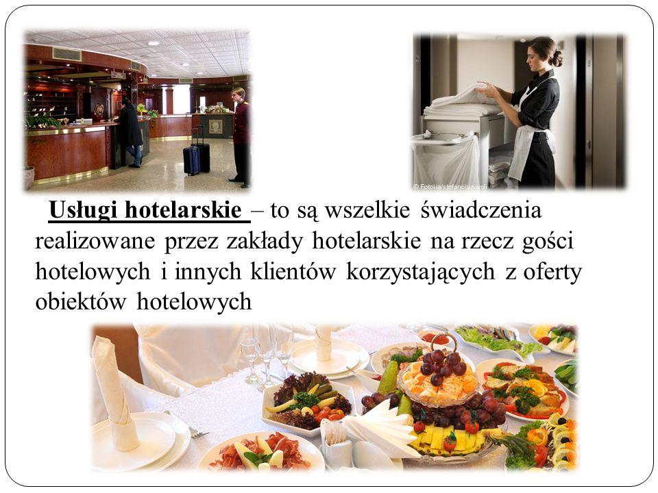 Usługi hotelarskie – to są wszelkie świadczenia realizowane przez zakłady hotelarskie na rzecz gości hotelowych i innych klientów korzystających z oferty obiektów hotelowych