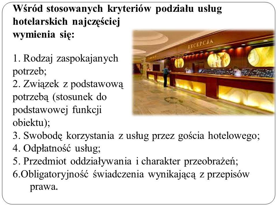Wśród stosowanych kryteriów podziału usług hotelarskich najczęściej