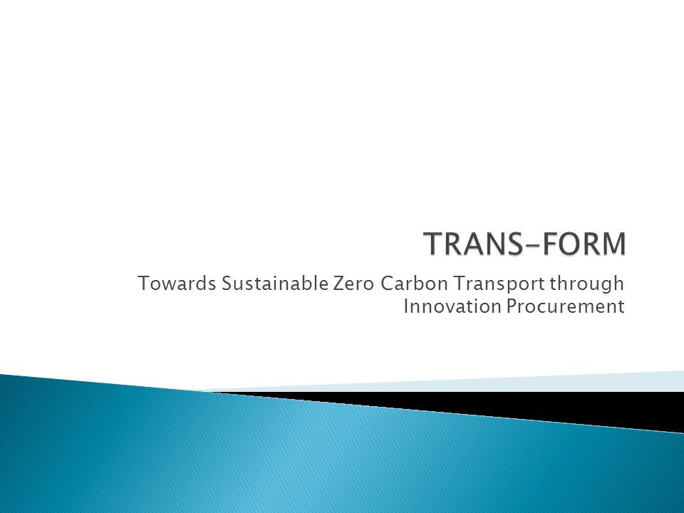 TRANS-FORM Towards Sustainable Zero Carbon Transport through Innovation Procurement