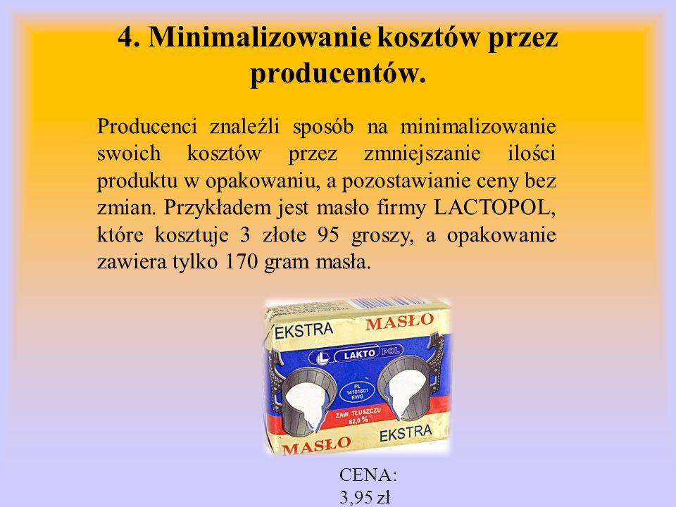 4. Minimalizowanie kosztów przez producentów.