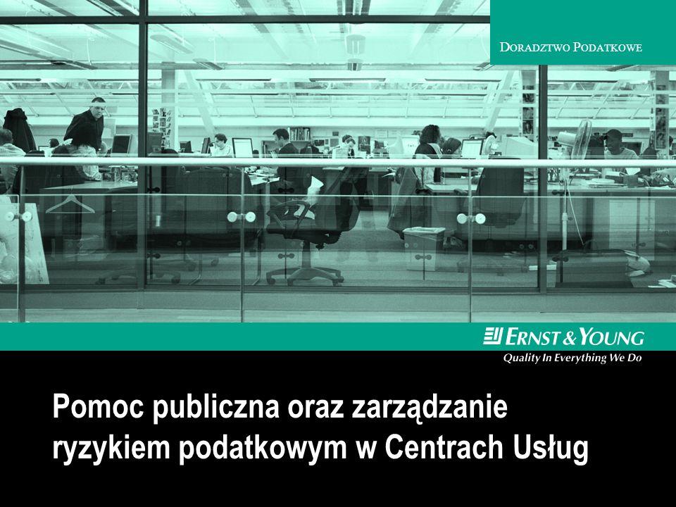 Pomoc publiczna oraz zarządzanie ryzykiem podatkowym w Centrach Usług