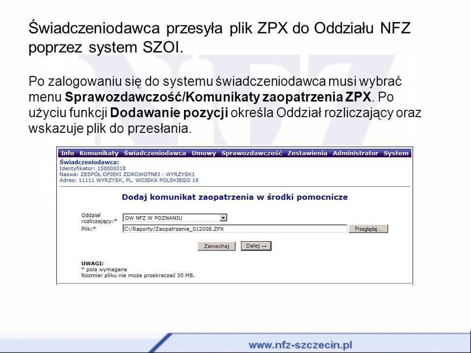 Świadczeniodawca przesyła plik ZPX do Oddziału NFZ poprzez system SZOI.