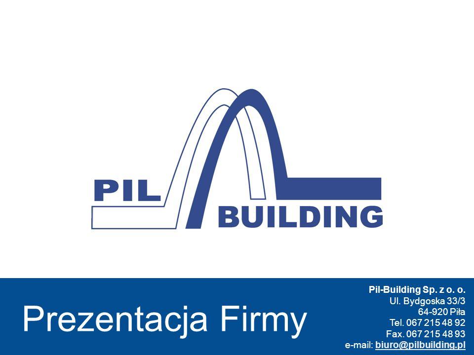 Prezentacja Firmy Pil-Building Sp. z o. o. Ul. Bydgoska 33/3