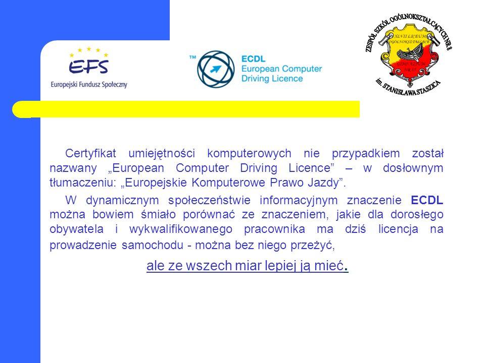 """Certyfikat umiejętności komputerowych nie przypadkiem został nazwany """"European Computer Driving Licence – w dosłownym tłumaczeniu: """"Europejskie Komputerowe Prawo Jazdy ."""