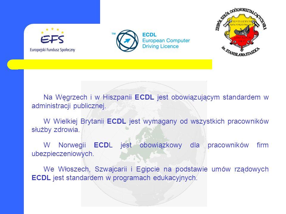Na Węgrzech i w Hiszpanii ECDL jest obowiązującym standardem w administracji publicznej.