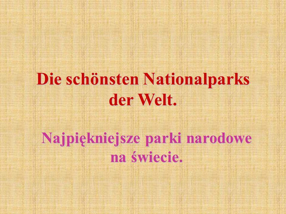 Die schönsten Nationalparks der Welt.