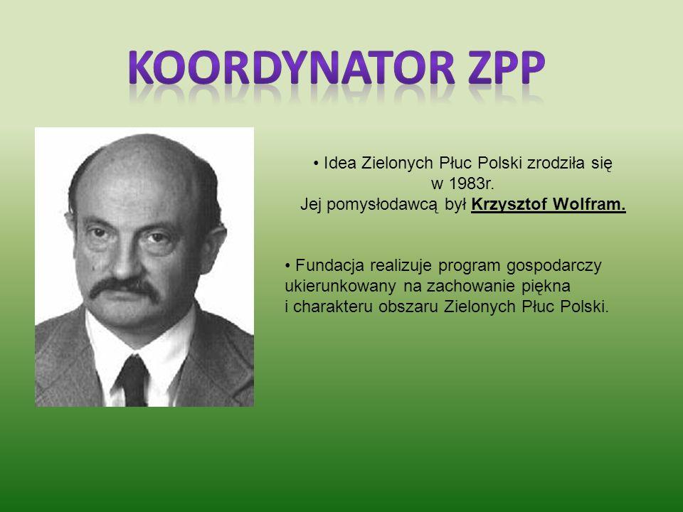 Koordynator ZPP Idea Zielonych Płuc Polski zrodziła się w 1983r.