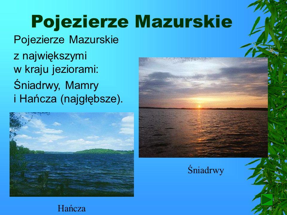 Pojezierze Mazurskie Pojezierze Mazurskie