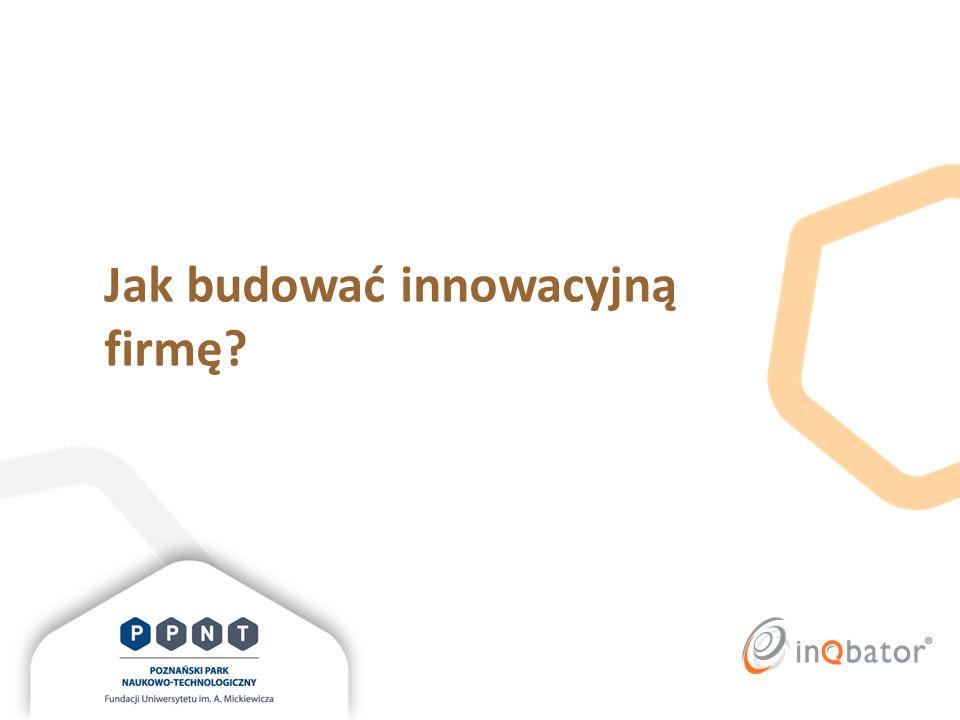 Jak budować innowacyjną firmę