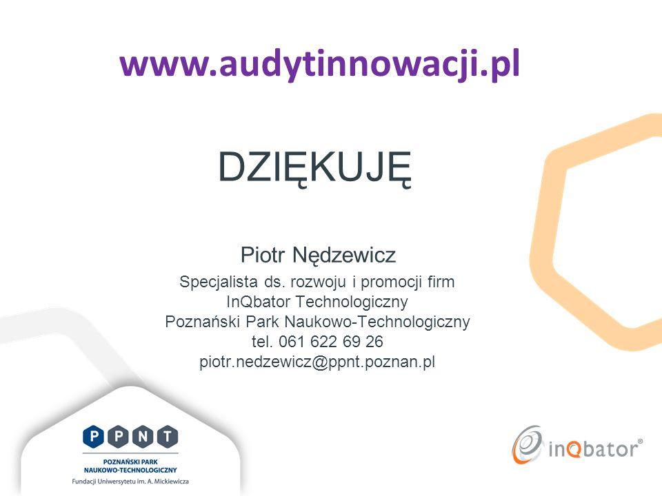 www.audytinnowacji.pl DZIĘKUJĘ Piotr Nędzewicz