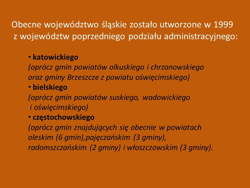 Obecne województwo śląskie zostało utworzone w 1999