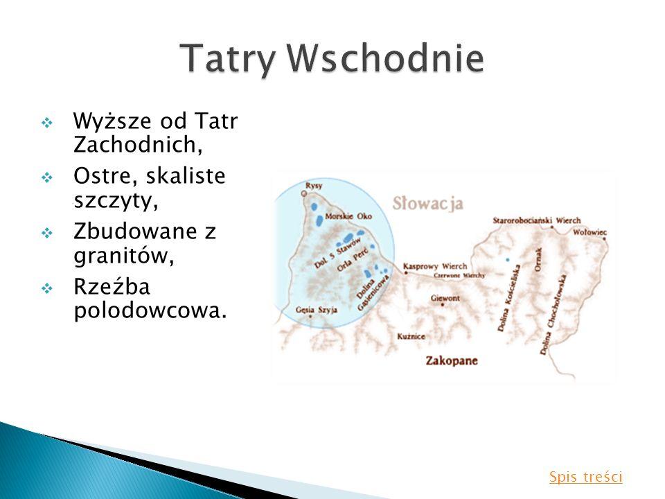 Tatry Wschodnie Wyższe od Tatr Zachodnich, Ostre, skaliste szczyty,