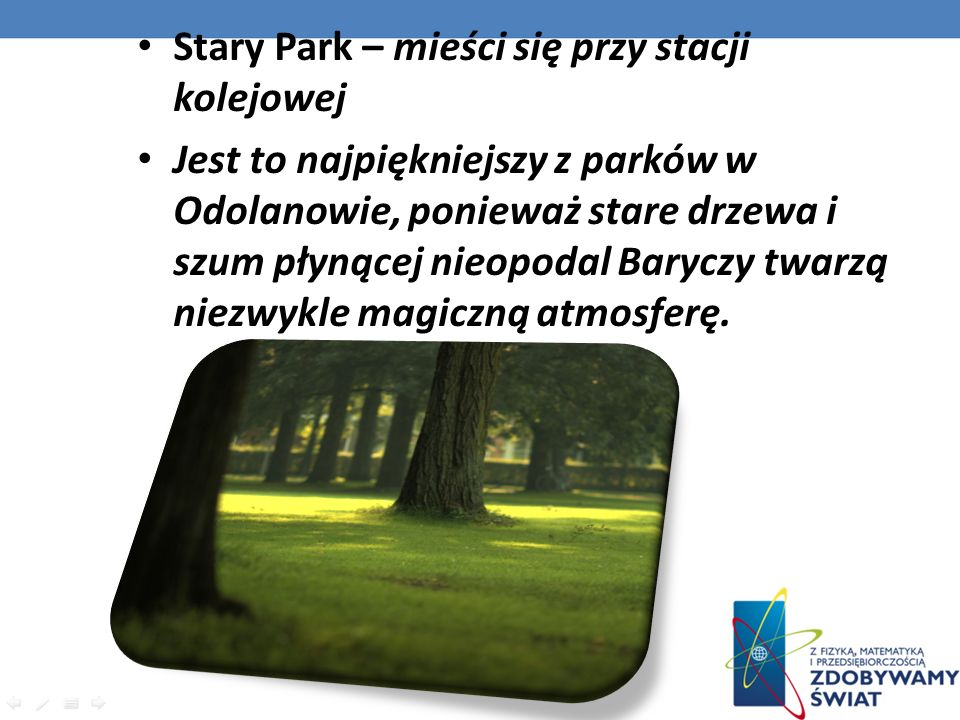 Stary Park – mieści się przy stacji kolejowej