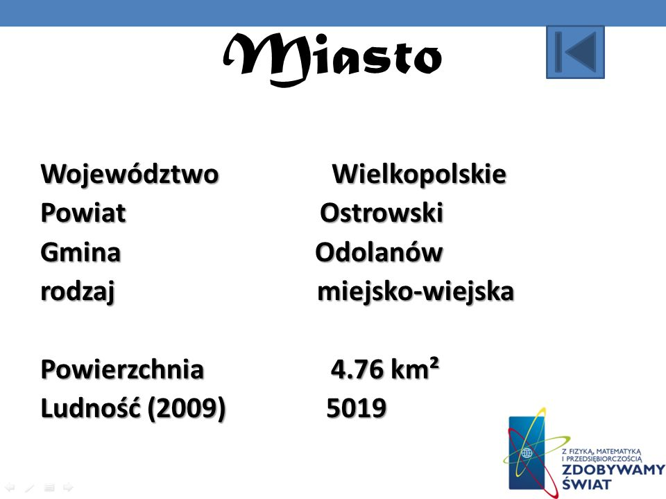 Miasto Województwo Wielkopolskie Powiat Ostrowski Gmina Odolanów rodzaj miejsko-wiejska Powierzchnia 4.76 km² Ludność (2009) 5019