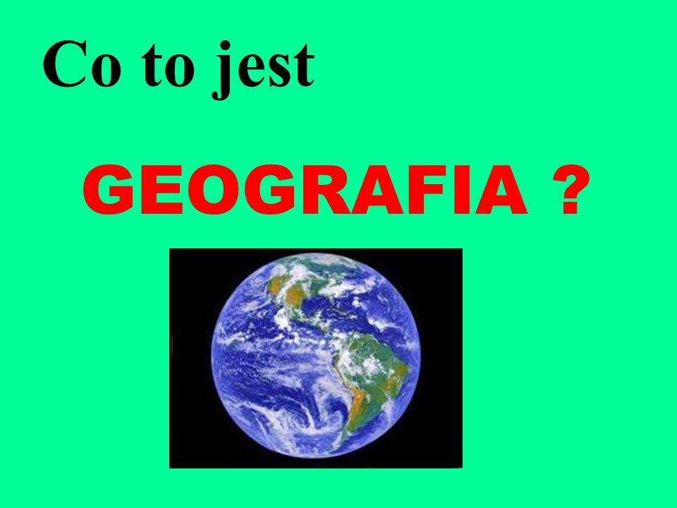 Co to jest GEOGRAFIA