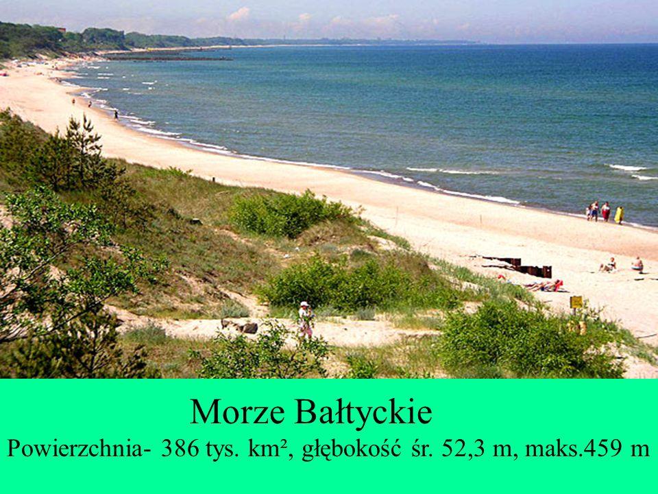 Morze Bałtyckie Powierzchnia- 386 tys. km², głębokość śr. 52,3 m, maks.459 m