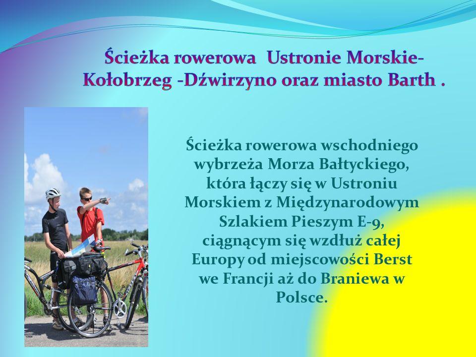 Ścieżka rowerowa Ustronie Morskie-Kołobrzeg -Dźwirzyno oraz miasto Barth .