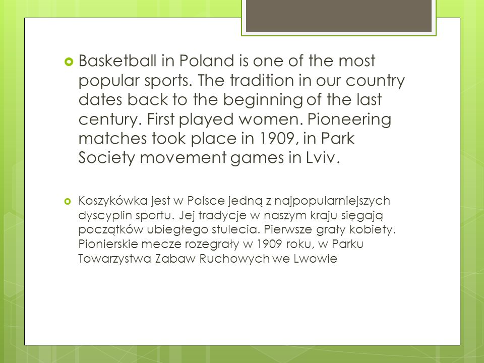 Basketball in Poland is one of the most popular sports