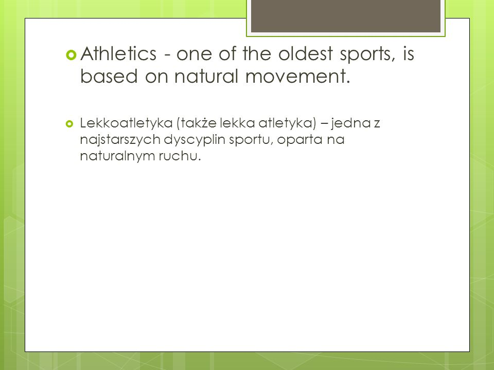 Athletics - one of the oldest sports, is based on natural movement.