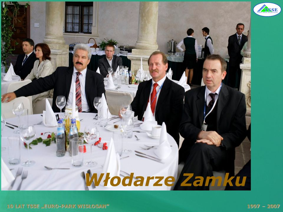 """Włodarze Zamku 10 LAT TSSE """"EURO-PARK WISŁOSAN 1997 – 2007."""