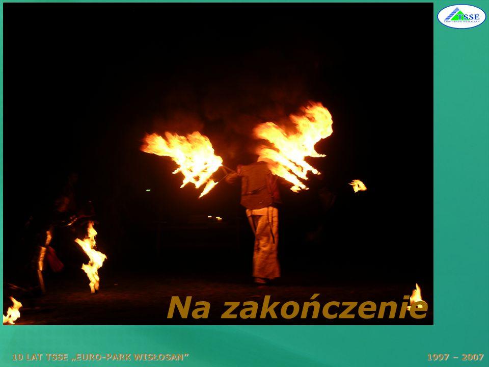 """Na zakończenie 10 LAT TSSE """"EURO-PARK WISŁOSAN 1997 – 2007."""