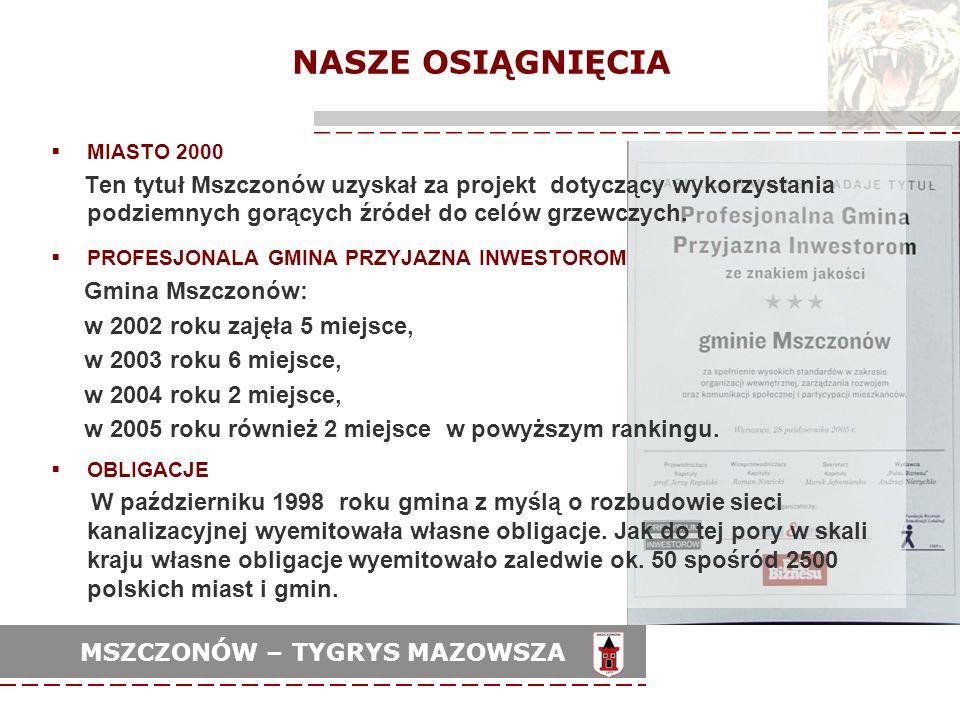 NASZE OSIĄGNIĘCIA MIASTO 2000. Ten tytuł Mszczonów uzyskał za projekt dotyczący wykorzystania podziemnych gorących źródeł do celów grzewczych.