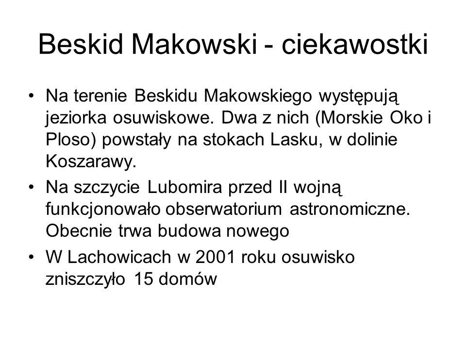 Beskid Makowski - ciekawostki