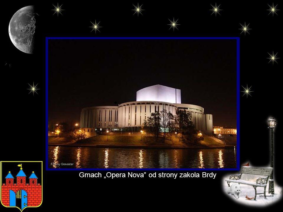 """Gmach """"Opera Nova od strony zakola Brdy"""
