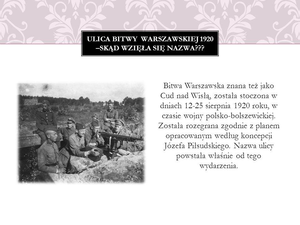 Ulica Bitwy Warszawskiej 1920 –skąd wzięła się nazwa