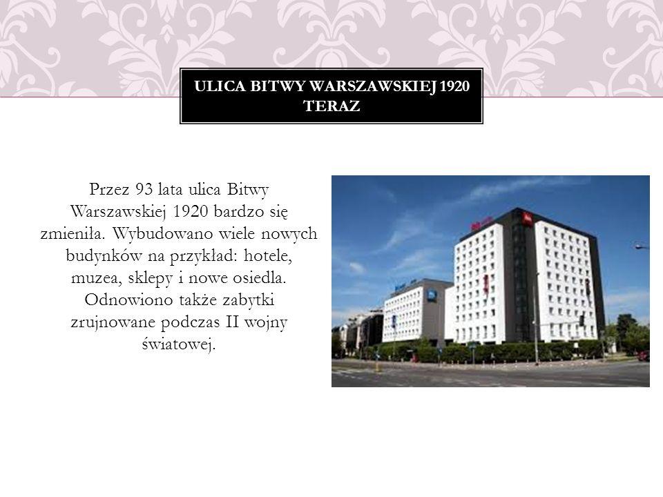 Ulica Bitwy warszawskiej 1920 teraz