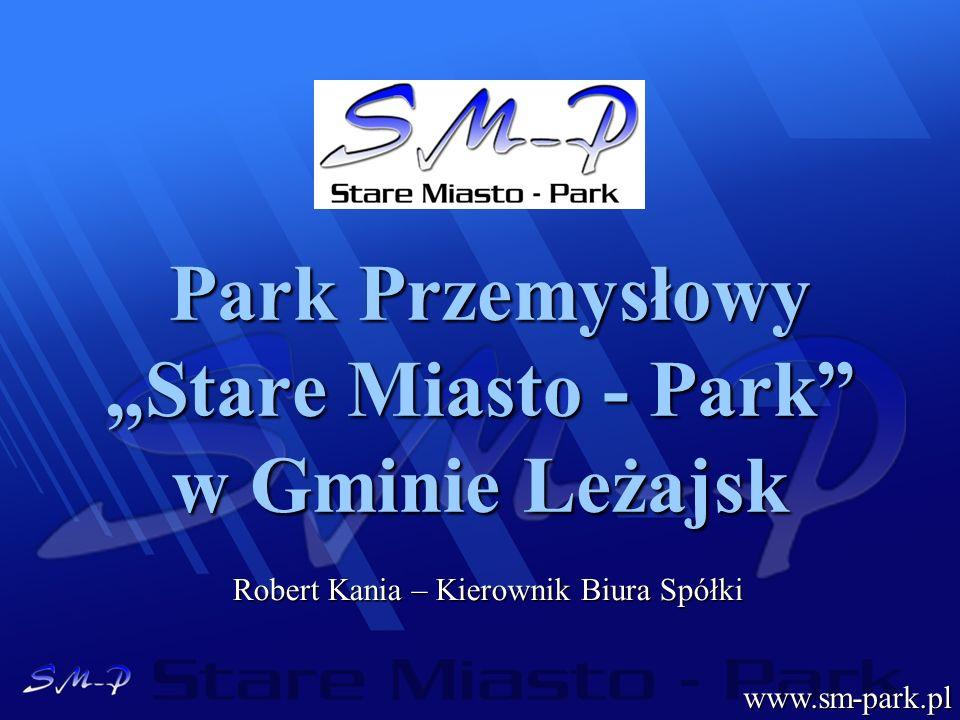 """Park Przemysłowy """"Stare Miasto - Park w Gminie Leżajsk"""