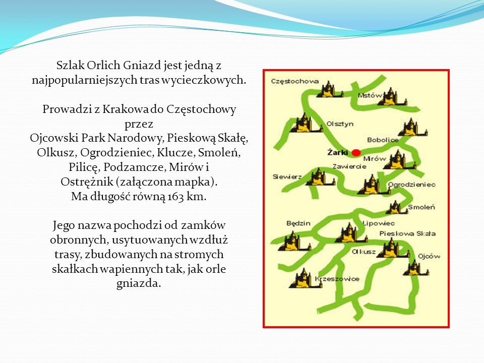 Szlak Orlich Gniazd jest jedną z