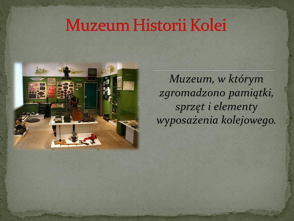 Muzeum Historii Kolei .