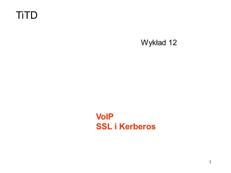 TiTD Wykład 12 VoIP SSL i Kerberos