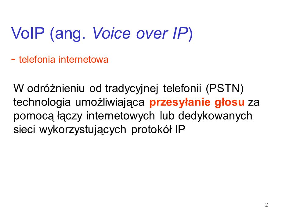 VoIP (ang. Voice over IP)