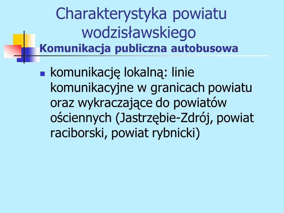 Charakterystyka powiatu wodzisławskiego Komunikacja publiczna autobusowa