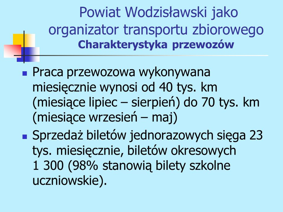 Powiat Wodzisławski jako organizator transportu zbiorowego Charakterystyka przewozów