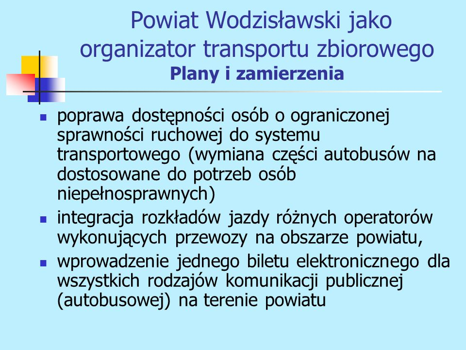 Powiat Wodzisławski jako organizator transportu zbiorowego Plany i zamierzenia