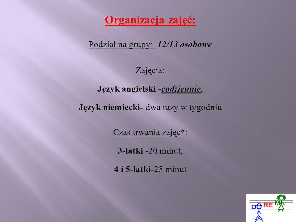 Organizacja zajęć: Podział na grupy: 12/13 osobowe Zajęcia: