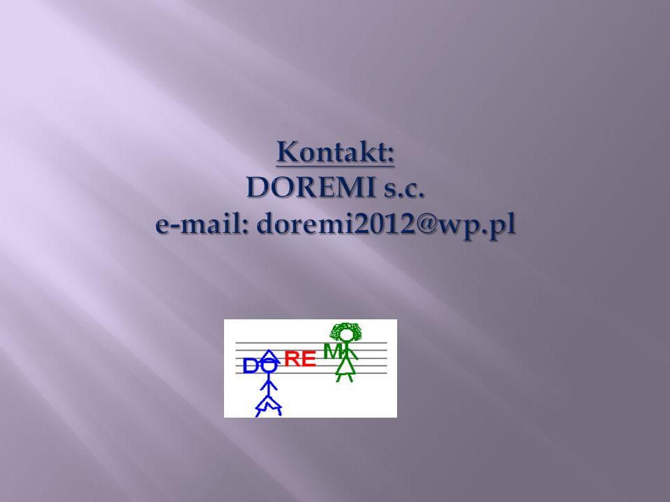 Kontakt: DOREMI s.c. e-mail: doremi2012@wp.pl