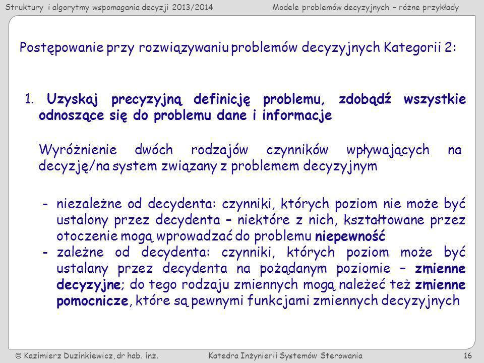 Postępowanie przy rozwiązywaniu problemów decyzyjnych Kategorii 2: