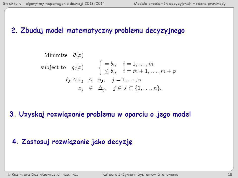2. Zbuduj model matematyczny problemu decyzyjnego