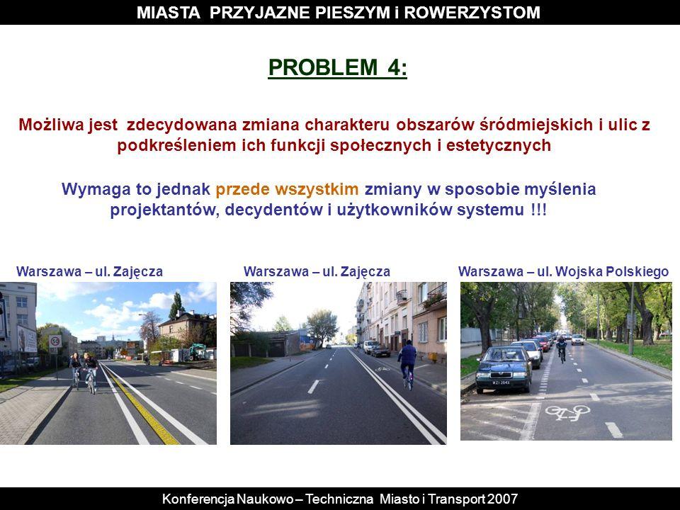 MIASTA PRZYJAZNE PIESZYM i ROWERZYSTOM Warszawa – ul. Wojska Polskiego