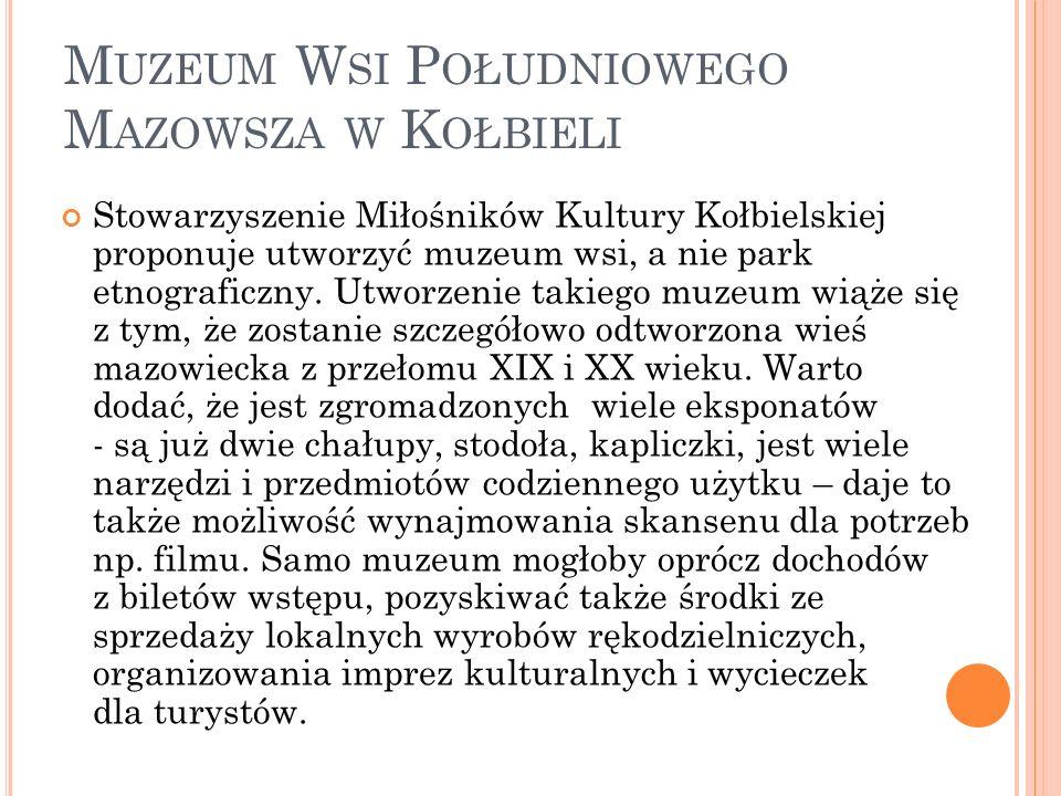 Muzeum Wsi Południowego Mazowsza w Kołbieli