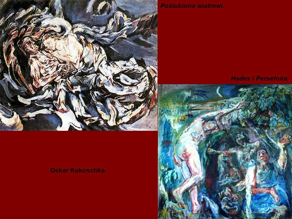Poślubiona wiatrowi. Hades i Persefona. Oskar Kokoschka.